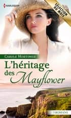 L'héritage des Mayflower - 3 romans ebook by Carole Mortimer
