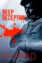 Deep Deception - The Deep Series, #2 ebook by Z.A. Maxfield