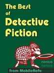 The Best Of Detective Fiction: Incld The Murders In The Rue Morgue, The Purloined Letter, The Adventures Of Sherlock Holmes, The Wisdom Of Father Brown, The Moonstone, Mystery Of The Hasty Arrow, The Riddle Of The Frozen Flame & More (Mobi Classics)