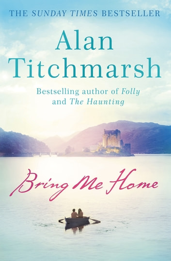 Bring Me Home ebook by Alan Titchmarsh
