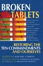 Broken Tablets ebook by Rachel S. Mikva,Lawrence Kushner,Arnold Jacob Wolf