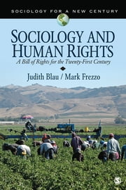 Sociology and Human Rights - A Bill of Rights for the Twenty-First Century ebook by Judith Blau,Mark Frezzo