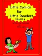 Little Comics for Little Readers Volume 5 ebook by Gloria Lapin