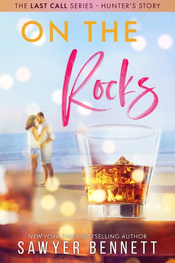 On the Rocks eBook by Sawyer Bennett