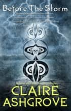Before the Storm - A Windwalker Novel eBook by Claire Ashgrove