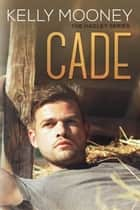 Cade (The Hadley Series- Book 2) ebook by Kelly Mooney