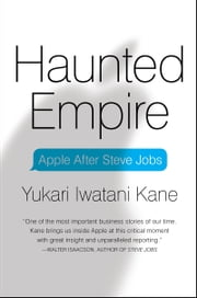 Haunted Empire - Apple After Steve Jobs ebook by Yukari Iwatani Kane