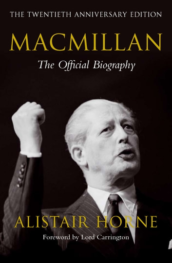 Macmillan - The Official Biography eBook by Alistair Horne