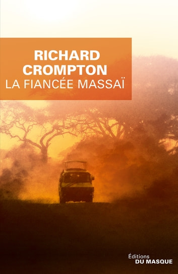 La Fiancée massaï ebook by Richard Crompton