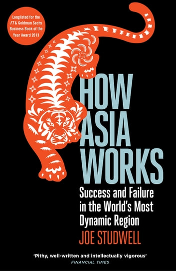 Image result for How Asia Works: Success and Failure in the World's Most Dynamic Region by Joe Studwell