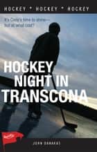 Hockey Night in Transcona ebook by John Danakas
