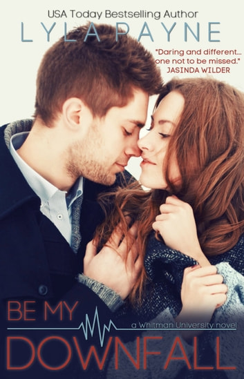 Be My Downfall (Whitman University) ebook by Lyla Payne