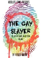 The Gay Slayer ebook by Fergus Mason
