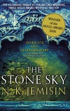 The Stone Sky - The Broken Earth, Book 3, WINNER OF THE HUGO AWARD 2018 ebook by N. K. Jemisin