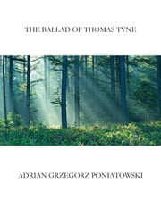 The Ballad of Thomas Tyne ebook by Adrian Poniatowski