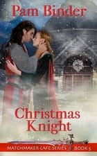 Christmas Knight ebook by Pam Binder