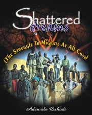 Shattered Dreams ebook by Bross Books