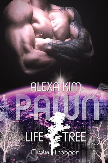 Pawn (Life Tree - Master Trooper) Band 9 ebook by Alexa Kim