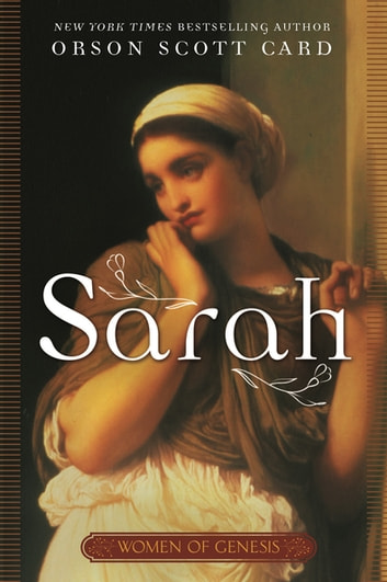 Sarah - Women of Genesis (A Novel) ebook by Orson Scott Card