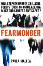 Fearmonger - Stephen Harper's Tough-on-Crime Agenda ebook by Paula Mallea