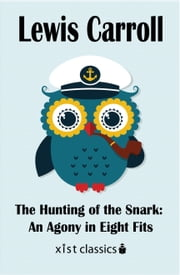 The Hunting of the Snark: An Agony in Eight Fits ebook by Lewis Carroll