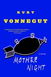 Mother Night - A Novel ebook by Kurt Vonnegut