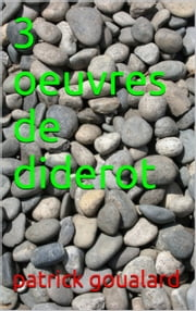 3 oeuvres de diderot ebook by patrick goualard