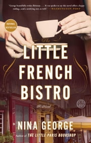 The Little French Bistro - A Novel ebook by Nina George