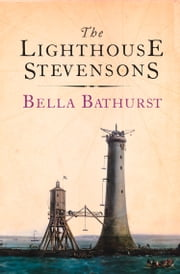 The Lighthouse Stevensons (Stranger Than…) ebook by Bella Bathurst