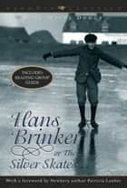 Hans Brinker or the Silver Skates ebook by Mary Mapes Dodge, Patricia Lauber