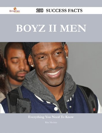 Boyz II Men 238 Success Facts - Everything you need to know about Boyz II Men eBook by Rita Mcclain