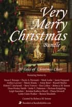 Very Merry Christmas Bundle - 20 Tales of Christmas Cheer ebook by