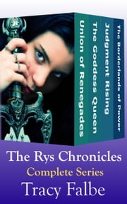 The Rys Chronicles Box Set ebook by Tracy Falbe