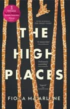 The High Places ebook by Fiona McFarlane