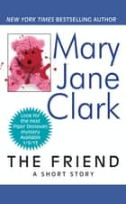 The Friend ebook by Mary Jane Clark