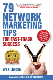 79 Network Marketing Tips For Fast-Track Success Revised Edition ebook by Wes Linden