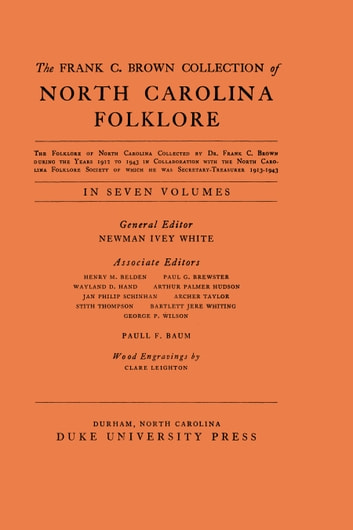 The Frank C. Brown Collection of NC Folklore - Vol. VII: Popular Beliefs and Superstitions from North Carolina, pt. 2 ebook by