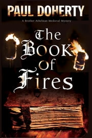 The Book of Fires - A Medieval mystery ebook by Paul Doherty