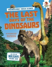 The Last Days of the Dinosaurs ebook by Matthew  Rake,Peter  Minister