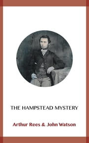 The Hampstead Mystery ebook by Arthur Rees, John Watson