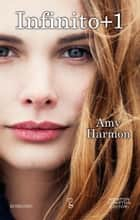 Infinito + 1 eBook by Amy Harmon