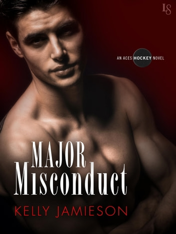 Major Misconduct - An Aces Hockey Novel ebook by Kelly Jamieson