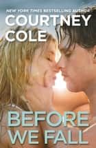 Before We Fall - The Beautifully Broken Series: Book 3 ebook by Courtney Cole