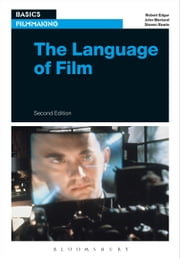 The Language of Film ebook by Robert Edgar,John Marland,Steven Rawle