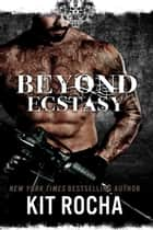 Beyond Ecstasy ebook by Kit Rocha