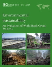 Environmental Sustainability: An Evaluation Of World Bank Group ebook by World Bank
