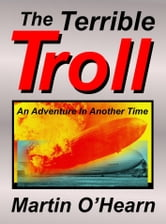 The Terrible Troll ebook by Martin O'Hearn