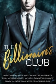 The Billionaire's Club ebook by Nicole Morgan, Krista Ames, Eva Winters,...
