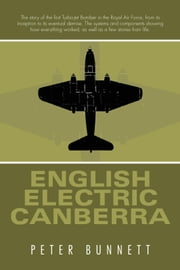 ENGLISH ELECTRIC CANBERRA ebook by Peter Bunnett