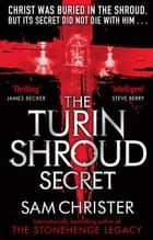 The Turin Shroud Secret 電子書籍 by Sam Christer